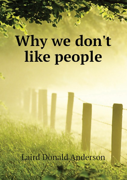 Laird Donald Anderson Why we dont like people цена