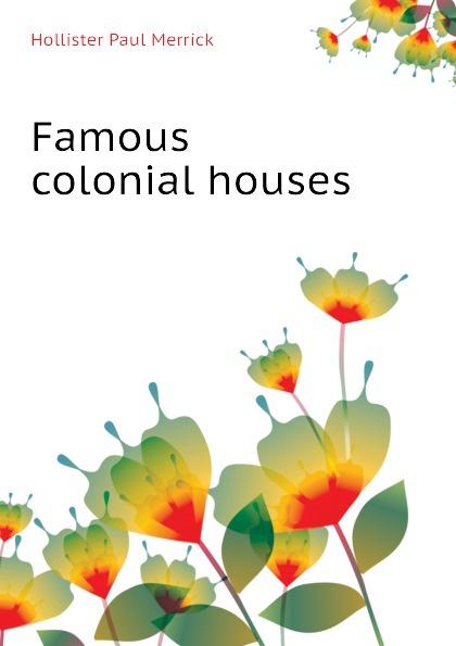 Hollister Paul Merrick Famous colonial houses футболка hollister артикул 612220127