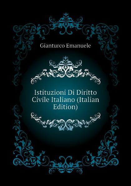 Gianturco Emanuele Istituzioni Di Diritto Civile Italiano (Italian Edition)