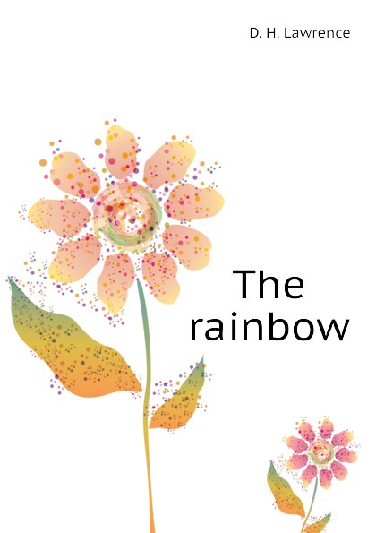 Lawrence D H The rainbow lawrence d h the rainbow