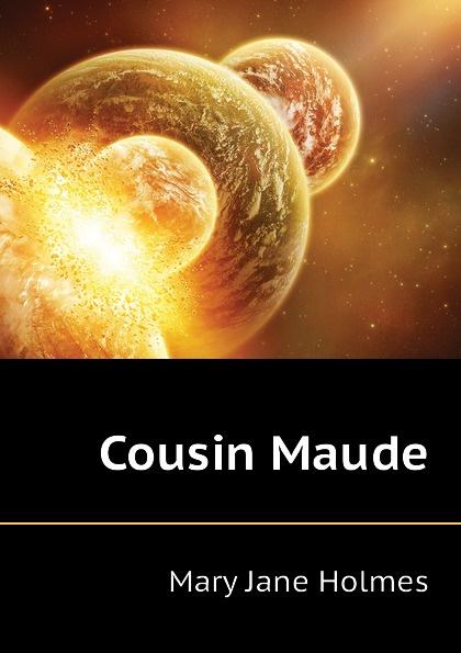 Holmes Mary Jane Cousin Maude wade mary hazelton blanchard our little cuban cousin