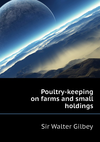 Gilbey Walter Poultry-keeping on farms and small holdings