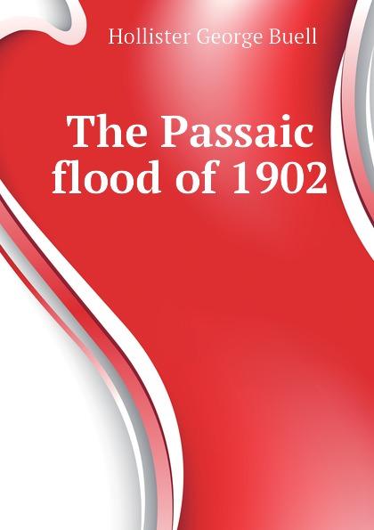 Hollister George Buell The Passaic flood of 1902 футболка hollister артикул 612220127