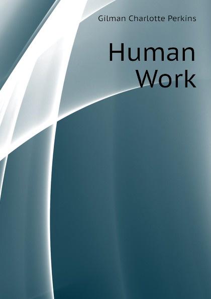Human Work Эта книга — репринт оригинального...