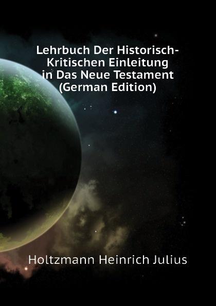 Lehrbuch Der Historisch-Kritischen Einleitung in Das Neue Testament (German Edition)