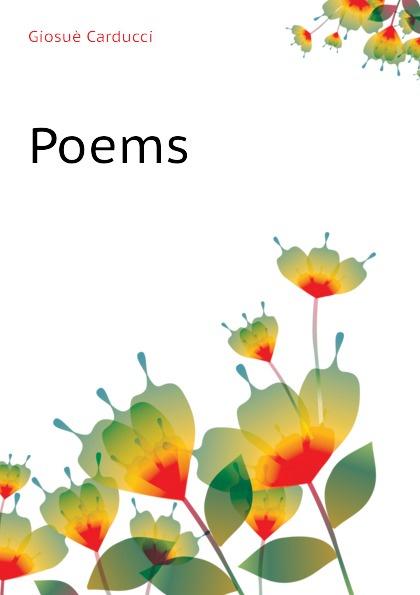 Giosuè Carducci Poems giosuè carducci rime nuove