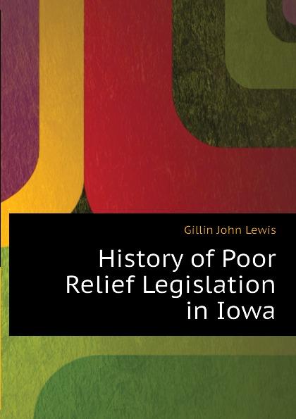 History of Poor Relief Legislation in Iowa