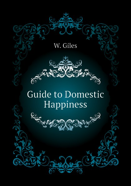W. Giles Guide to Domestic Happiness