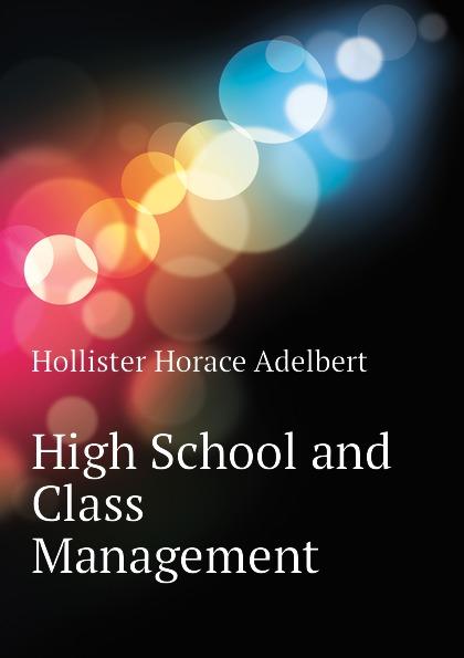 Hollister Horace Adelbert High School and Class Management футболка hollister артикул 612220127