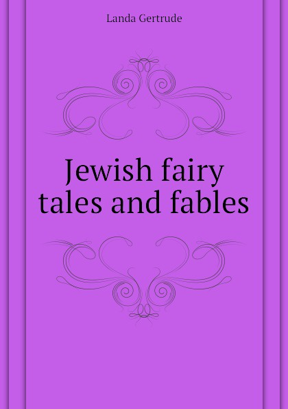 Landa Gertrude Jewish fairy tales and fables
