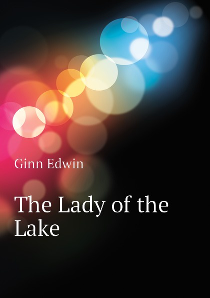 The Lady of the Lake Эта книга — репринт оригинального...