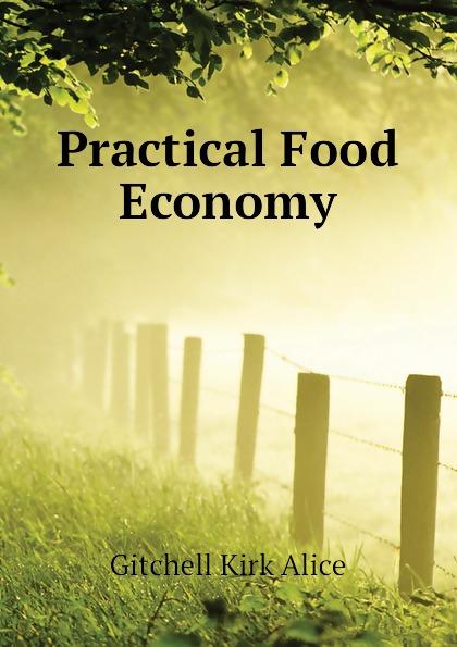 Gitchell Kirk Alice Practical Food Economy