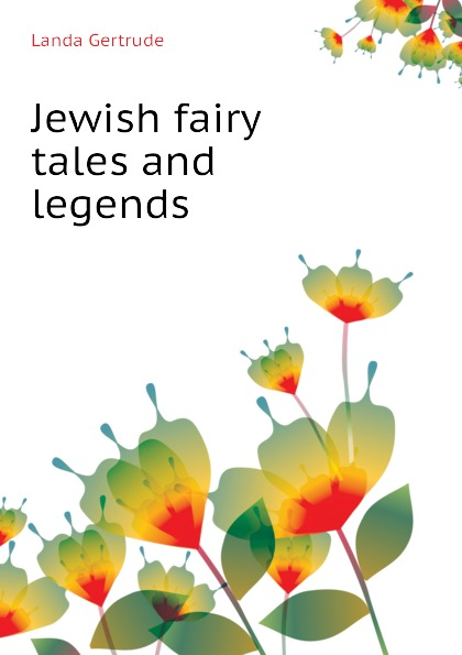 Landa Gertrude Jewish fairy tales and legends