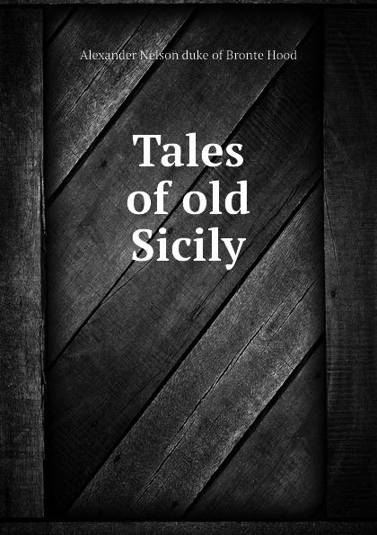 Alexander Nelson duke of Bronte Hood Tales of old Sicily