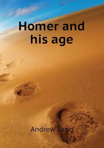 лучшая цена Andrew Lang Homer and his age