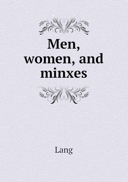 Lang Men, women, and minxes