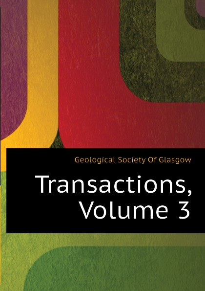 Geological Society Of Glasgow Transactions, Volume 3