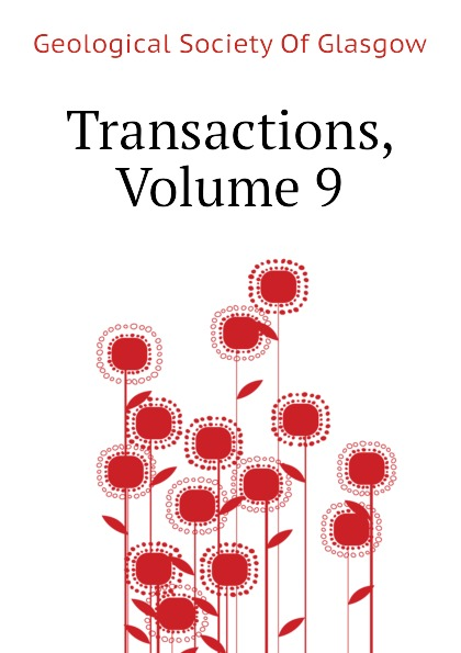 Geological Society Of Glasgow Transactions, Volume 9