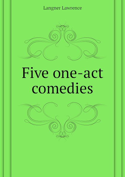 Langner Lawrence Five one-act comedies five one act play level 3