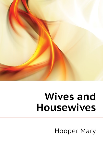 Hooper Mary Wives and Housewives