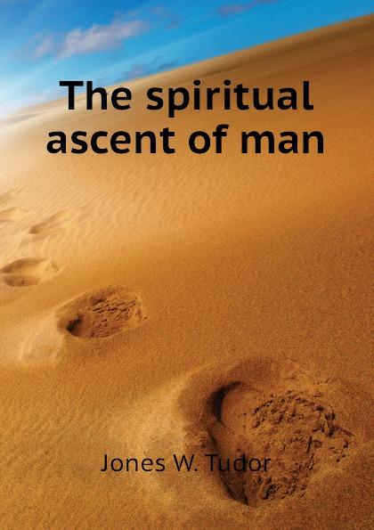 Jones W. Tudor The spiritual ascent of man tudor c the chalk man