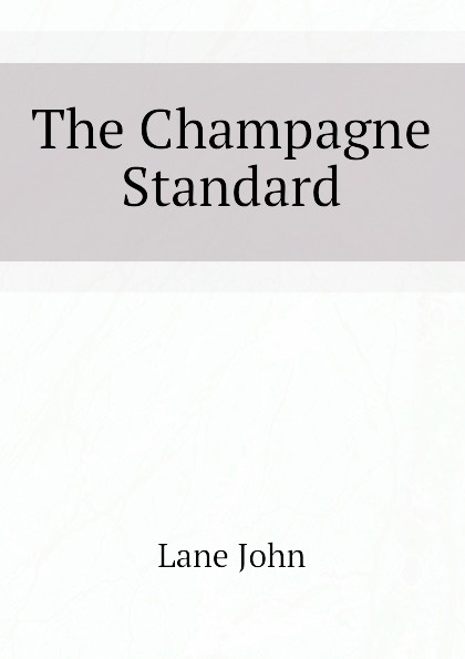 Lane John The Champagne Standard