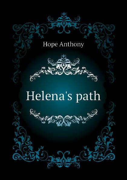 Hope Anthony Helenas path hope anthony helena s path