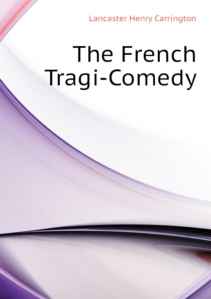 Lancaster Henry Carrington The French Tragi-Comedy