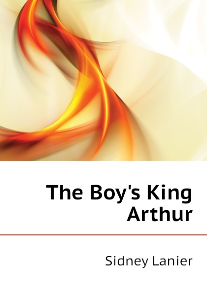 Sidney Lanier The Boys King Arthur pamela lanier marie lanier marketing essentials for independent lodgings