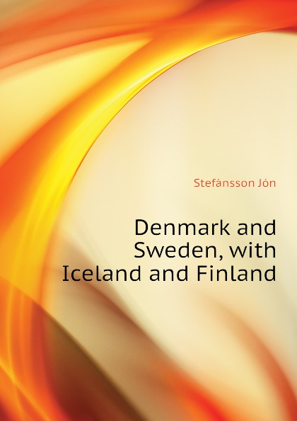 Stefánsson Jón Denmark and Sweden, with Iceland and Finland nordic childhoods and early education philosophy research policy and practice in denmark finland iceland norway and sweden pb