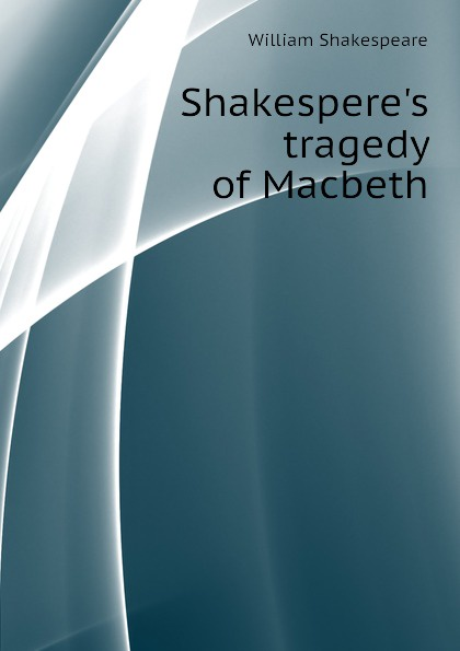 Уильям Шекспир Shakesperes tragedy of Macbeth цена и фото