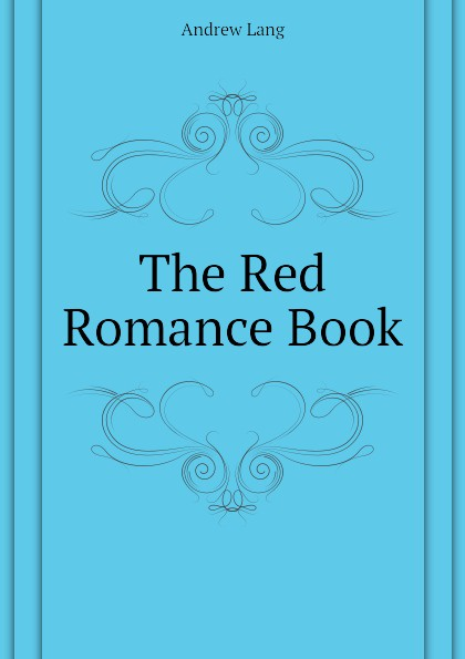 Andrew Lang The Red Romance Book mrs lang the book of romance