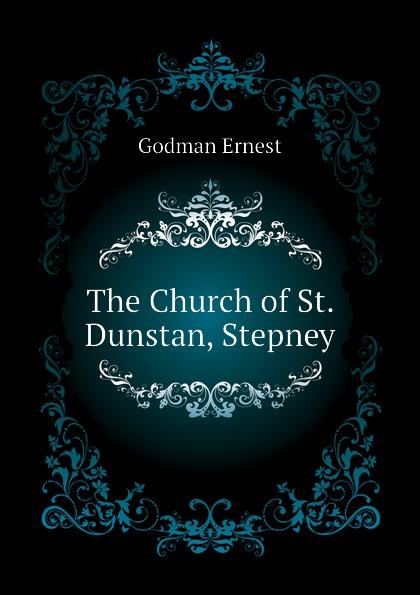 Godman Ernest The Church of St. Dunstan, Stepney все цены