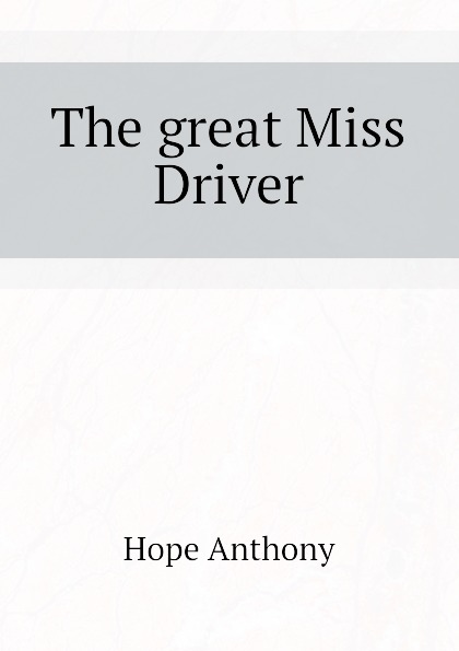 Hope Anthony The great Miss Driver