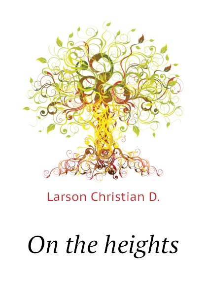 Larson Christian D. On the heights