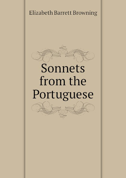 Browning Elizabeth Barrett Sonnets from the Portuguese
