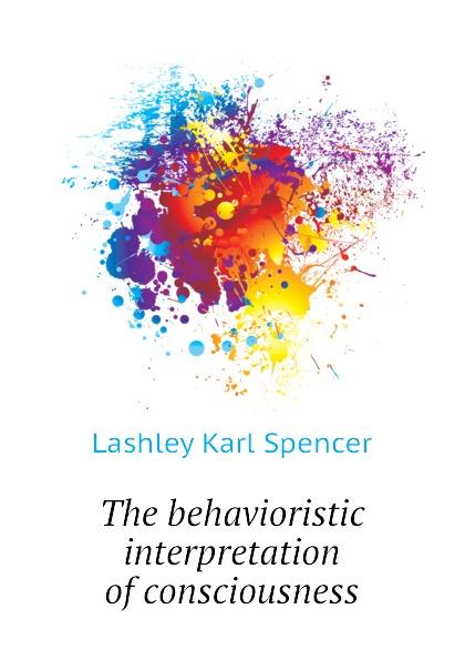Lashley Karl Spencer The behavioristic interpretation of consciousness duane swierczynski ken lashley cable king size 1