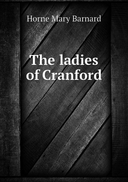 Horne Mary Barnard The ladies of Cranford