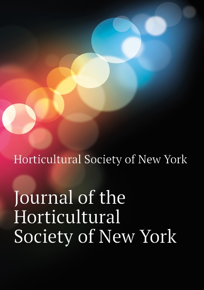 Horticultural Society of New York Journal of the Horticultural Society of New York