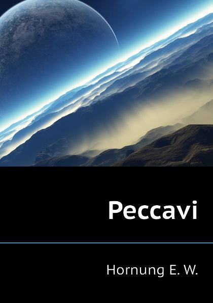 Hornung E. W. Peccavi