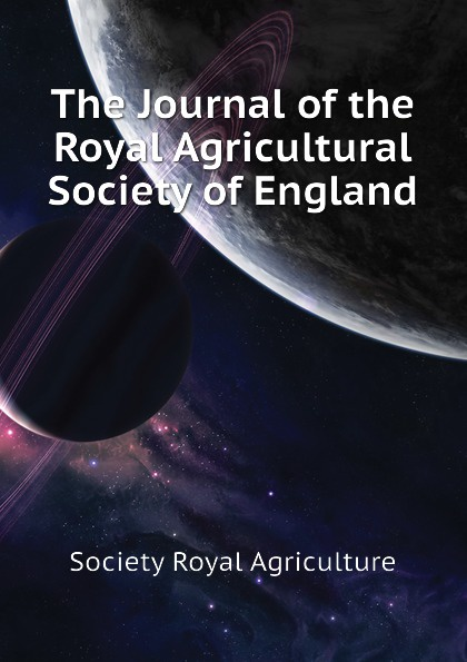 Society Royal Agriculture The Journal of the Royal Agricultural Society of England