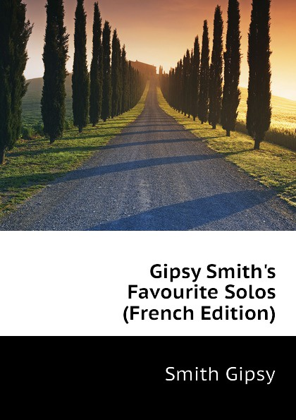 Smith Gipsy Gipsy Smiths Favourite Solos (French Edition)