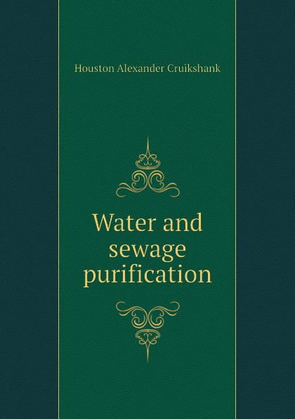 Houston Alexander Cruikshank Water and sewage purification marine yachts motor boats motor cars trucks sewage poles grey water poles sewage sensors