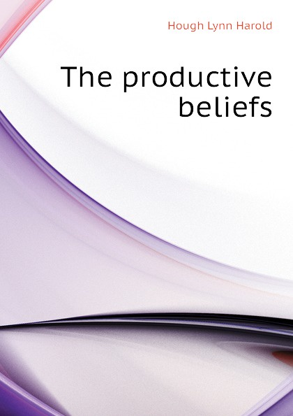 Hough Lynn Harold The productive beliefs
