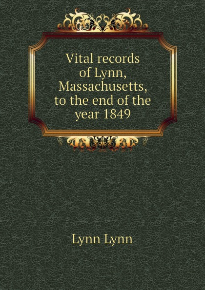Lynn Lynn Vital records of Lynn, Massachusetts, to the end of the year 1849 lynn leslie the other amanda