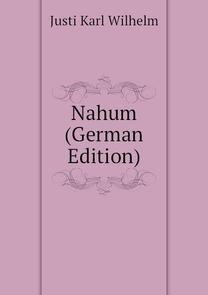 Justi Karl Wilhelm Nahum (German Edition)