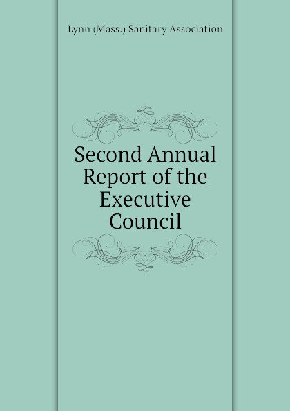 Lynn (Mass.) Sanitary Association Second Annual Report of the Executive Council