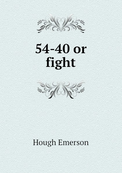 Hough Emerson 54-40 or fight