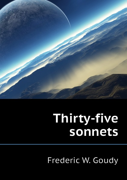 Frederic W. Goudy Thirty-five sonnets luis estable thirty religious sonnets