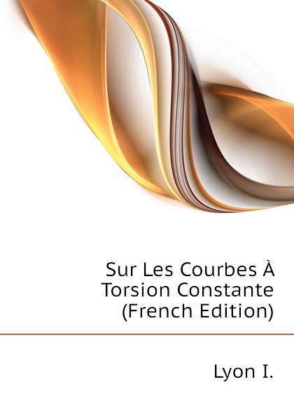 Sur Les Courbes A Torsion Constante (French Edition)